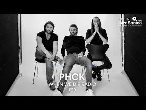 PHCK - When We Dip Radio #50 [2.3.18]