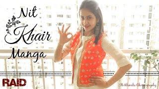 Nit Khair Manga | Rahat Fateh Ali Khan | Raid | Iti Khinchi Choreography