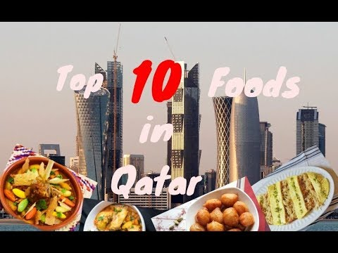 Top 10 Foods in Qatar | A Must Watch Video | 2017