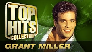 Grant Miller  -  Top Hits Collection. Golden Memories. The Greatest Hits.