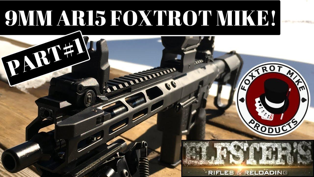 "9MM SIDE CHARGING 10 5"" AR PISTOL FM9 FOXTROT MIKE PART1"
