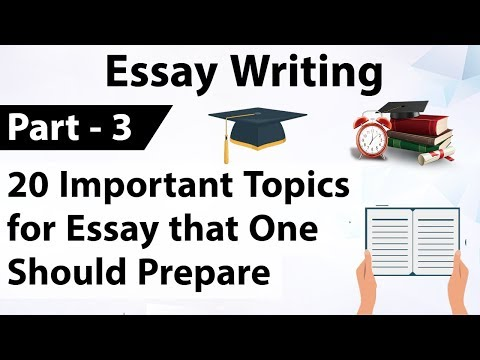 Essay Writing Part-3 - 20 Important Topics That One Should Prepare