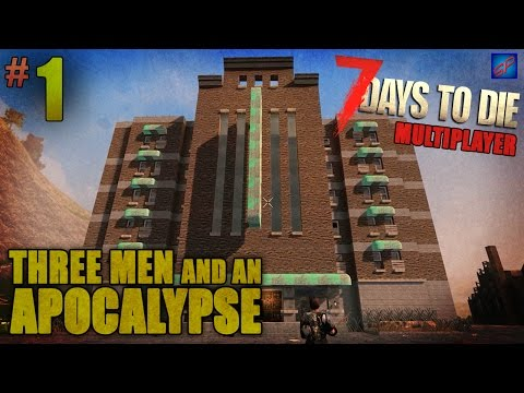 7 Days To Die Multiplayer -1- | Alone, Naked & Friendless | Three Men & An Apocalypse