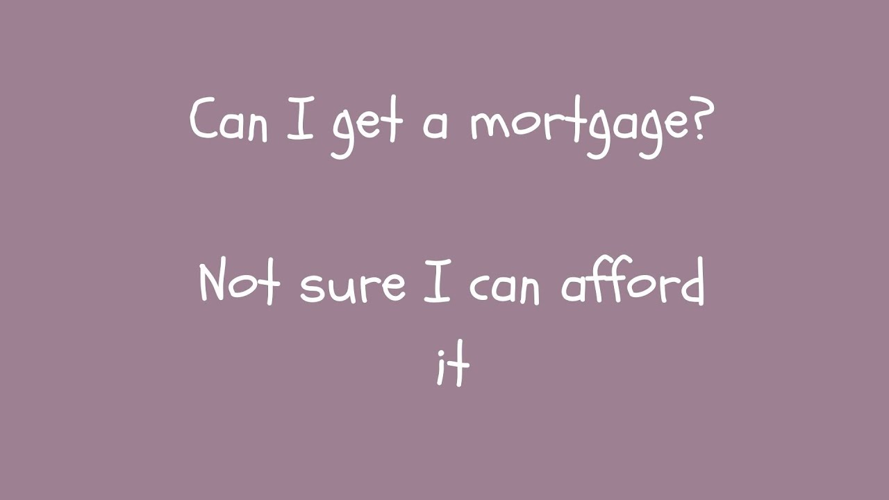 Can I get a mortgage - Not sure I have enough income