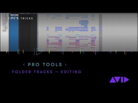 Pro Tools — Editing and arranging your session with Folder Tracks