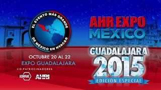 AHR Expo México 2015 Edición Especial En Guadalajara