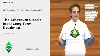 Getting Started With Ethereum Classic - 34/50 - The Ethereum Classic Ideal Long Term Roadmap