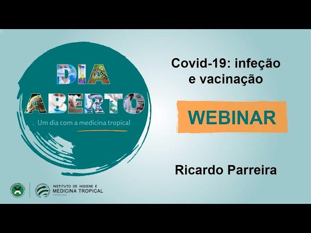 Webinar - Dia Aberto 2021 - Covid 19: infeção e vacinação