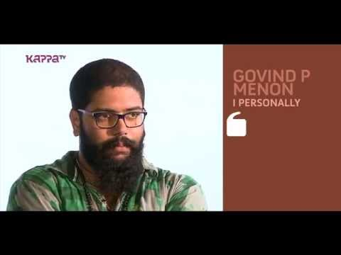 I Personally - Govind P Menon - Part 1 - Kappa TV