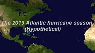 2019 Atlantic hurricane season | Hypothetical/Animation