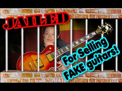 Jail Time for Chinese Guitar Faker - Vodcast 6