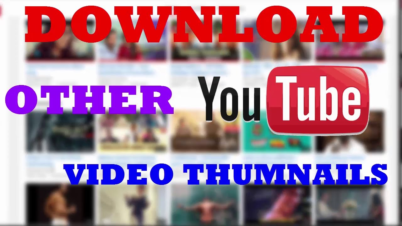 How To Download Thumbnail Of Any Youtube Videos
