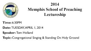 6:30PM - Congregational Singing & Standing On Holy Ground - Tom Holland