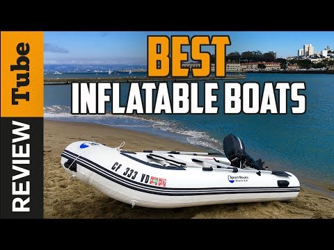 ✅Boat: Best Inflatable Boat 2019 (Buying Guide)