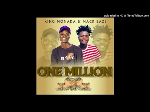 King Monada and Mack Eaze- One Million