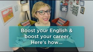 Boost your English and boost your career. Here's how.