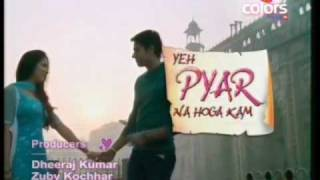 Yeh Pyar Na Hoga Kam - [Courtesy: COLORS] - TITLE TRACK !!DHQ!!