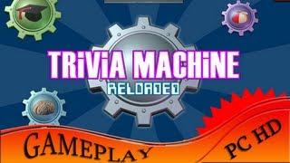 Trivia Machine Reloaded - Gameplay PC | HD
