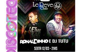 Live da Le Reve com DJ Ronaldinho, DJ Tutu e Iraí Campos nas Aventuras Musicais da Discoteca no YT.