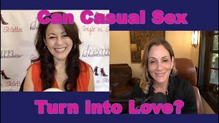Can Casual Sex Turn Into Love - Dating Advice for Women