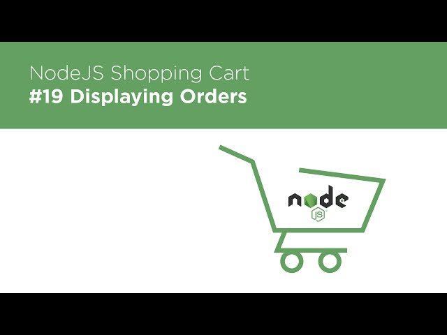 NodeJS / Express / MongoDB - Build a Shopping Cart - #19 Displaying Orders in the User Profile