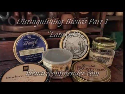 Distinguishing Blends Part 1 - Latakia Blends