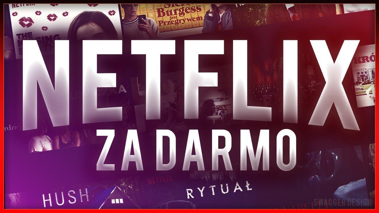 Jak oglądać filmy i seriale NETFLIX za DARMO! [PC/IOS/ANDROID]
