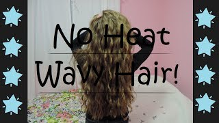 No Heat Wavy Hair Tutorial!