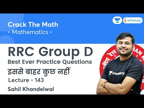 Best Ever Practice Questions   Lecture - 143   Maths   RRC Group D 2020-21   wifistudy   Sahil Sir