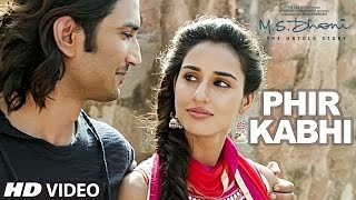 phir kabhi full video song m s dhoni the untold story arijit singh sushant singh disha patani