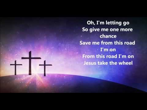 Carrie Underwood - Jesus Take The Wheel (Lyrics)