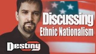 Ethnic Nationalism Part 2 - Destiny Debates