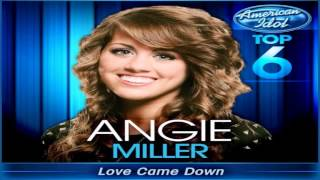 Angie Miller - Love Came Down (Studio Version) - American Idol: Top 6 *Lyrics in Description*