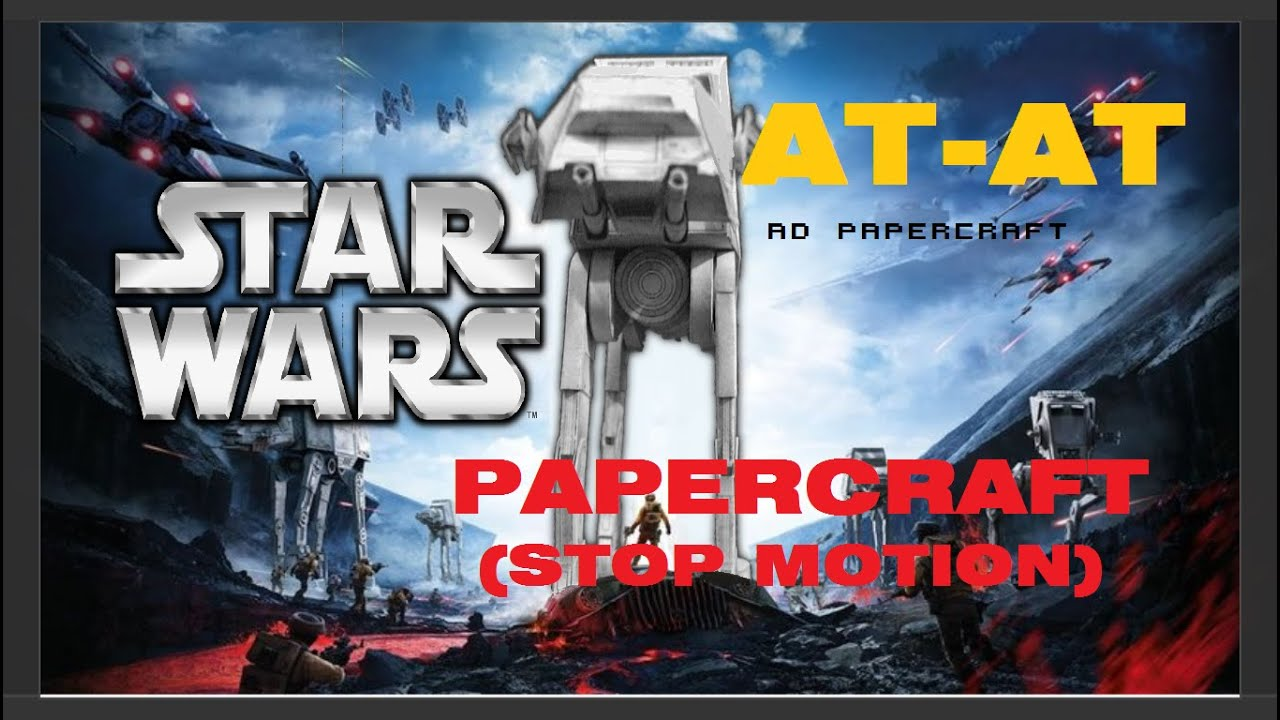 Papercraft STAR WARS | AT-AT!! Papercraft (Stop Motion)