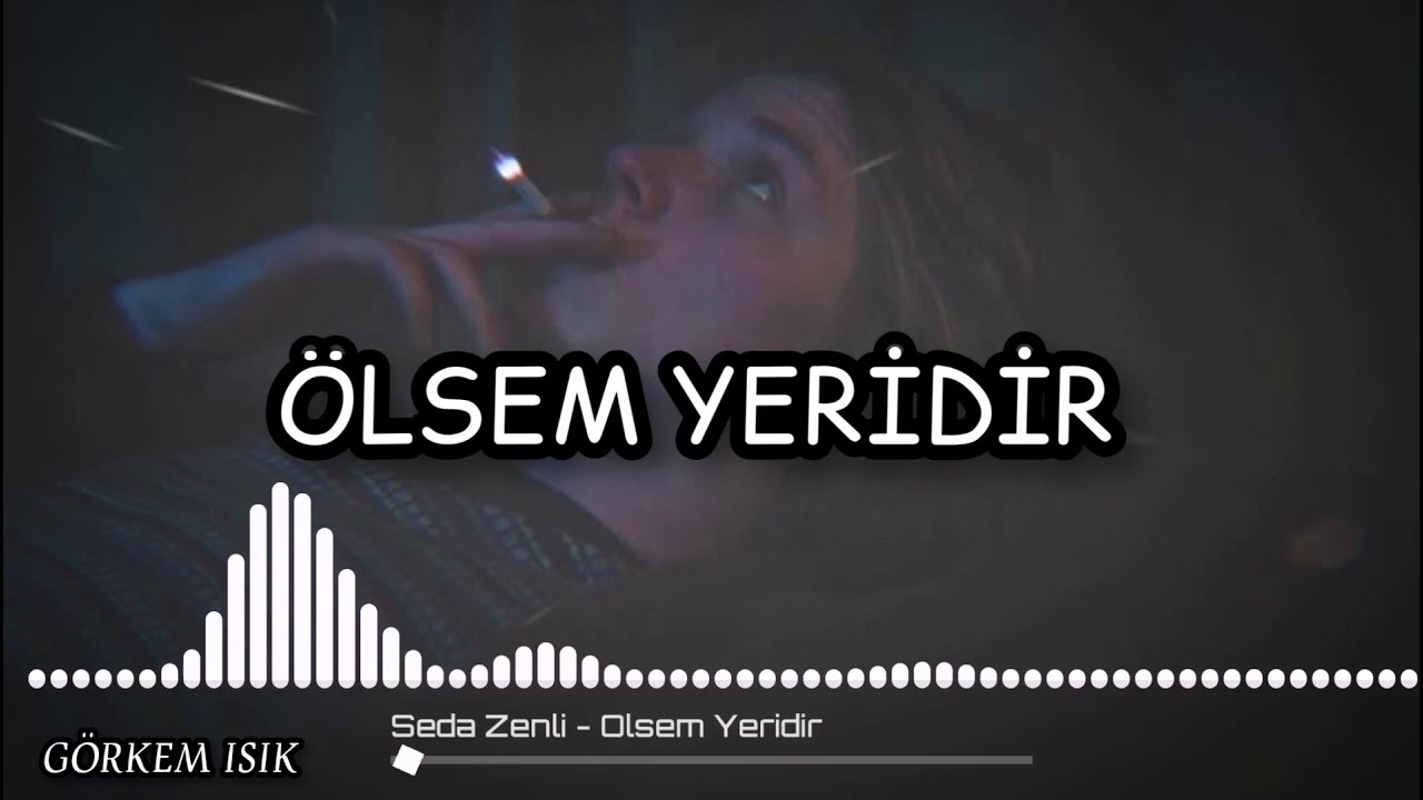 Seda Zenli - Ölsem Yeridir (Lyrics/Şarkı Sözleri)