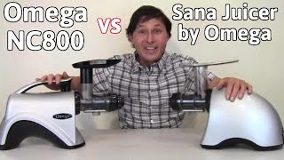 Omega NC800 vs Sana Juicer by Omega Comparison Review