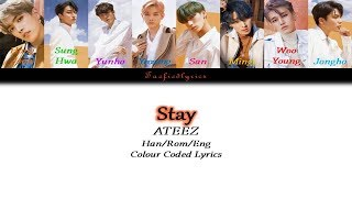 Ateez 에이티즈  - Stay Colour Coded Lyrics  Han/rom/eng  By Taefiedlyrics