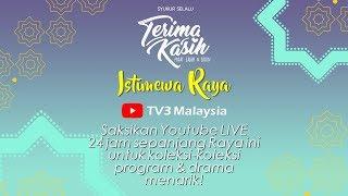 LIVE 24 Jam : ISTIMEWA RAYA #TERIMAKASIH