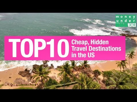 Top 10 Cheap, Hidden Travel Destinations in the US