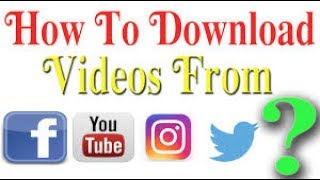 How to LEGALLY Download  Youtube, Facebook, Twitter, and Instagram Videos in 2017