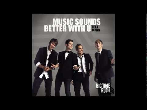 Big Time Rush - Music Sounds Better With U (feat. Mann) (Audio)