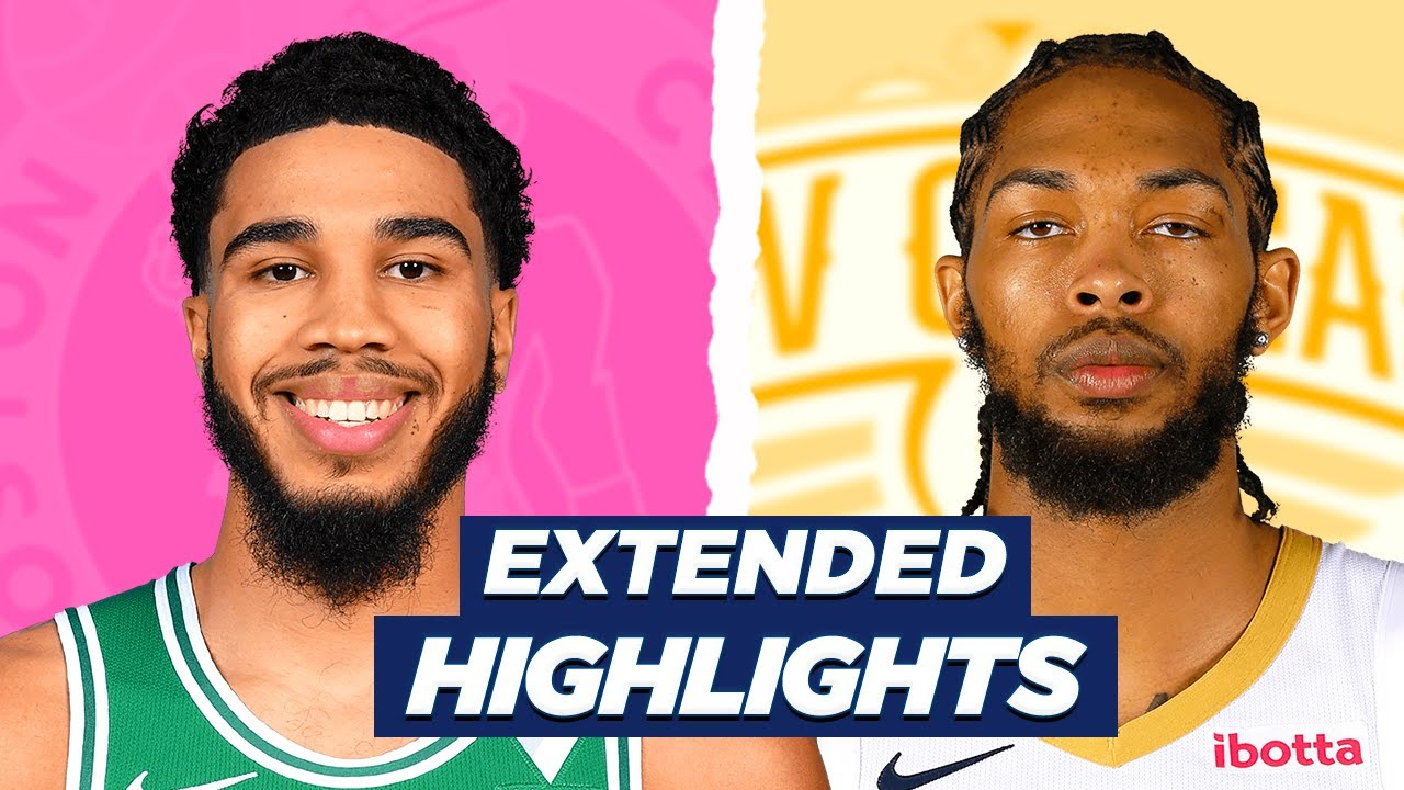 CELTICS vs PELICANS EXTENDED HIGHLIGHTS