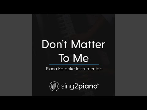 Don't Matter To Me (Key of E) (Originally...