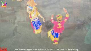 Live Telecasting of Navratri Mahotshav 11/10/2018 At Ena Village Part 02