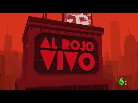 Cabecera de Al Rojo Vivo | La Sexta (Diciembre 2013-2018)