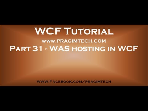 Part 31   WAS hosting in WCF