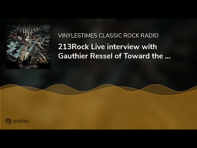 213Rock Live interview with Gauthier Ressel of Toward the Throne 01 10 2021