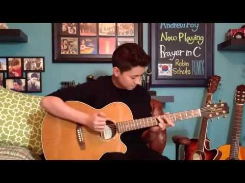 Prayer in C  Robin Schulz Remix  Fingerstyle Guitar