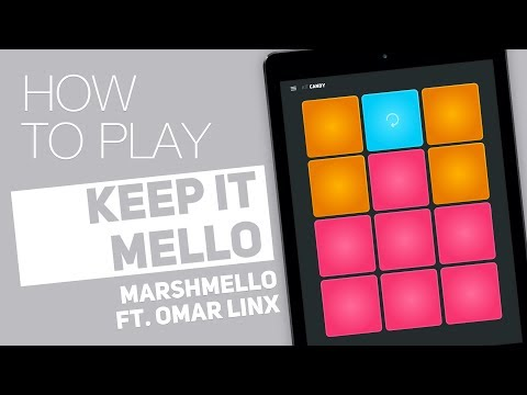 How to play: KEEP IT MELLO Marshmello ft Omar LinX  SUPER PADS  Candy Kit
