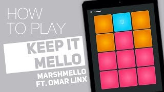 How to play: KEEP IT MELLO (Marshmello ft. Omar LinX) - SUPER PADS - Candy Kit